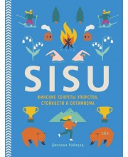 SISU. Финские секреты упорства, стойкости и оптимизма